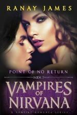 Vampires of Nirvana : Book 2 Point of No Return: a Vampire Romance Series by...