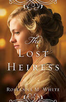 The Lost Heiress (Ladies of the Manor) by White, Roseanna M., NEW Book, FREE & F