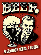 "Beer Everybody Needs A Hobby, Retro metal Sign Bar Pub Club Man Cave (10"" x 8"")"