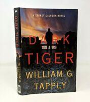 Dark Tiger: A Stoney Calhoun Novel William G. Tapply 1st Edition Hardcover FP20