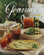 Gourmets Fresh: From the Farmers Market to Your Kitchen by Gourmet Magazine Edi