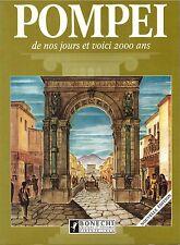 POMPEI DE NOS JOURS ET VOICI 2000 ANS Bonechi