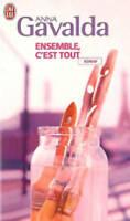 Ensemble c'est tout by Gavalda, Anna (Paperback book, 2005)