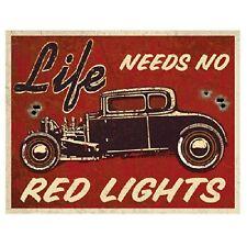 Life Needs No Red Lights Hot Rod Rat Distressed Retro Vintage Metal Tin Sign New