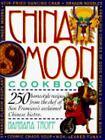 China Moon Cookbook by Barbara Tropp (1992, Paperback)