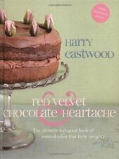Red Velvet Chocolate Heartache: The ultimate feel-good book of natural cakes .