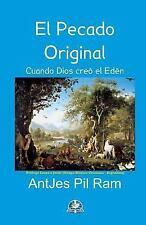 El Pecado Original - Cuando Dios Creo el Edén by AntJes Pil Ram (2016,...