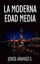 La Moderna Edad Media by S. Arango (2004, Paperback)