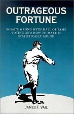 Outrageous Fortune: What's Wrong With Hall of Fame Voting, and How to Make It St