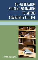 Net-Generation Student Motivation to Attend Community College by Shalom...