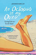 An Octopus in My Ouzo: Loving Life on a Greek Island by Jennifer Barclay...