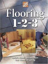 Flooring 1-2-3: Expert Advice on Design, Installation, and Repair (Home Depot .
