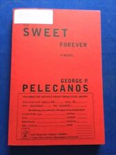 THE SWEET FOREVER - UNCORRECTED PROOF SIGNED BY GEORGE P. PELECANOS