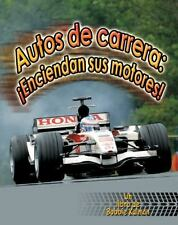 Autos De Carrera: Enciendan Sus Motores! (Vehiculos En Accion) (Spanish Edition)