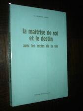 LA MAÎTRISE DE SOI ET LE DESTIN - H. Spencer Lewis 1974 - Rose-Croix AMORC