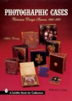 Photographic Cases : Victorian Design Sources, 1840-1870 Hardcover Adele Kenny