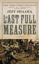 The Last Full Measure: A Novel of the Civil War (Civil War Trilogy) Shaara, Jef