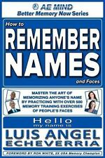 How to Remember Names and Faces: Master the Art of Memorizing Anyone's Name By P