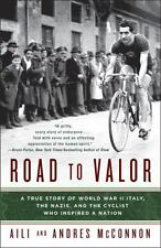 Road To Valor: A True Story Of Wwii Italy, The Nazis, And The Cyclist Who Ins...