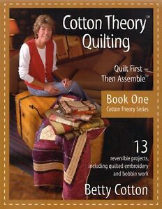 Cotton Theory Quilting  Book One Betty Cotton
