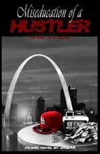 Miseducation of a Hustler : First of a Trilogy by Jabar (2013, Paperback)