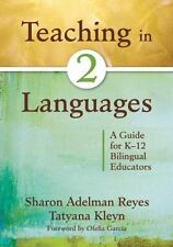 Teaching in Two Languages: A Guide for K-12 Bilingual Educators (Paperback or So