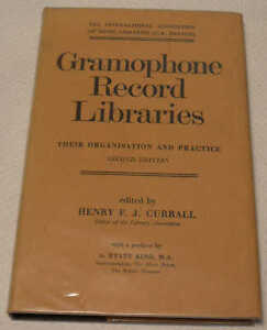 Gramophone Record Libraries Their Organisation & Practice Henry F J Currall 1970