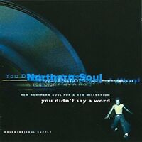 YOU DIDN'T SAY A WORD Various Artists NEW & SEALED NORTHERN SOUL CD (GOLDMINE)
