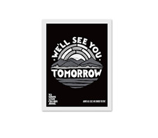 To write love on her arms TWLOHA We'll See You Tomorrow Poster Print