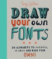 Draw Your Own Fonts: 30 Alphabets to Scribble, Sketch, and Make Your Own! (Paper