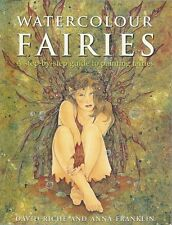 Watercolour Fairies: A Step-by-step Guide to Painting Fairies