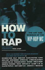 How to Rap: The Art and Science of the Hip-Hop MC, Paul Edwards, Kool G. Rap | P
