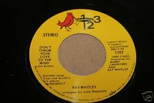 Ray Whitley  Dont Throw Your Love To The Wind 45 From Publishing Co Vault  NM