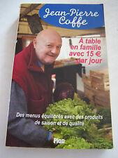 A TABLE EN FAMILLE AVEC 15 EUROS PAR JOUR DE JEAN PIERRE COFFE . BON ETAT .