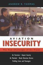 Aviation Insecurity: The New Challenges of Air Travel, Thomas, Andrew R., New Bo