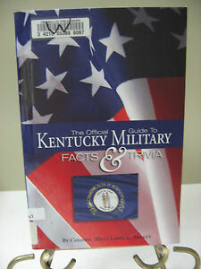 The Official Guide to KENTUCKY MILITARY FACTS & TRIVIA Colonel Larry Arnett Book