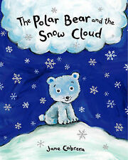 """AS NEW"" The Polar Bear and the Snow Cloud, Cabrera, Jane, Book"