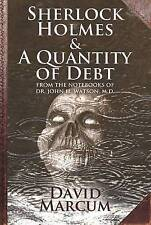 Sherlock Holmes and a Quantity of Debt by David Marcum (Hardback, 2013)
