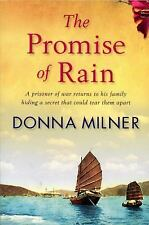 The Promise of Rain : A Prisioner of War Returns to His Family Hiding a...