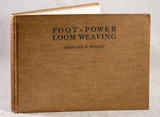 FOOT-POWER LOOM WEAVING BY EDWARD F. WORST