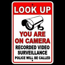 Look Up You Are On Camera Video Surveillance Police Wil Be Called Metal Sign