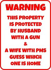 #169 PROTECTED BY HUSBAND WITH GUN AND WIFE WITH PMS NO TRESSPASSING SIGN