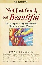 Not Just Good, but Beautiful Relationship Man and Woman Pope Francis Paperback