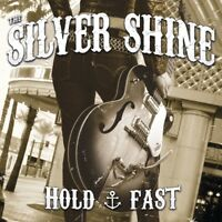 THE SILVER SHINE - HOLD FAST  CD NEUF