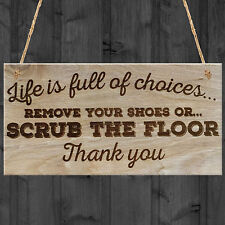 Life Choices Remove Your Shoes Or Scrub The Floor Plaque Wooden Sign Gift Funny