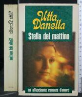 STELLA DEL MATTINO. Utta Danella. Dall'Oglio.