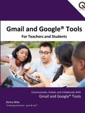 Gmail and Google Tools for Teachers and Students by Donny Wise (2015, Paperback)