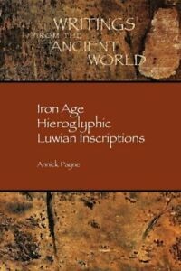 Iron Age Hieroglyphic Luwian Inscriptions