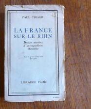 Première guerre mondiale LA FRANCE SUR LE RHIN  occupation de la Rhénanie   1930
