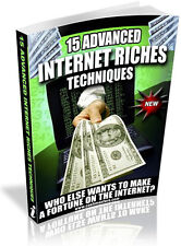 15 ADVANCE INTERNET RICHES TECHNIQUES PDF EBOOK FREE SHIPPING RESALE RIGHTS